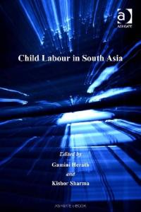 Child Labour in South Asia (Contemporary Employment Relations)