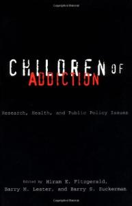 Children of Addiction: Research, Health, and Public Policy Issues