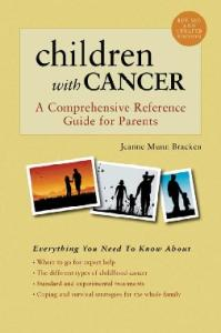 Children With Cancer: A Comprehensive Reference Guide for Parents