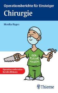 Chirurgie: Operationsberichte für Einsteiger