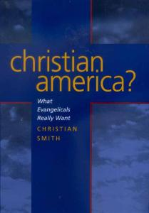 Christian America? What Evangelicals Really Want