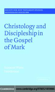 Christology and Discipleship in the Gospel of Mark (Society for New Testament Studies Monograph Series)