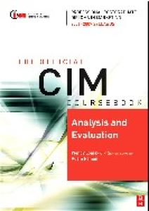CIM Coursebook 06 07 Analysis and Evaluation (CIM Coursebook)