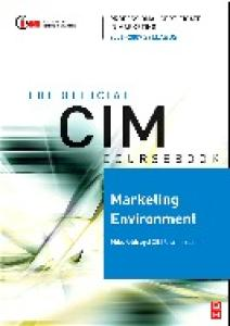 CIM Coursebook 06 07 Marketing Environment (CIM Coursebook)