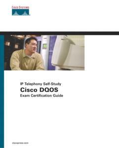 Cisco DQOS Exam Certification Guide (IP Telephony Self-Study)