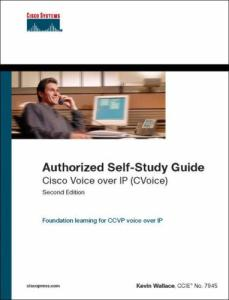 Cisco Voice over IP CVoice) Authorized Self-Study Guide