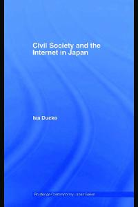Civil Society and the Internet in Japan (Routledge Contemporary Japan)