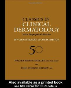 Classics in Clinical Dermatology with Biographical Sketches, 50th Anniversary
