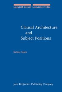 Clausal Architecture And Subject Positions: Impersonal Constructions in the Germanic Languages (Linguistik Aktuell   Linguistics Today, Volume 88)