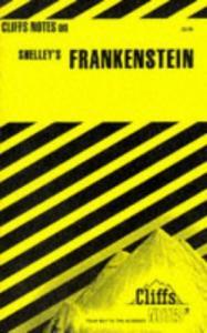 Cliffs notes on Shelley's Frankenstein