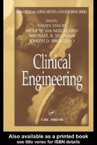 Clinical Engineering (Principles and Applications in Engineering)