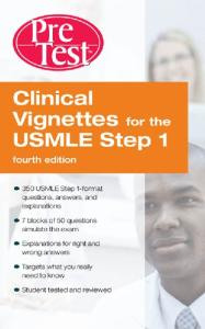 Clinical Vignettes for the USMLE Step 1 PreTest Self-Assessment and Review, Fourth Edition (PreTest Basic Science)