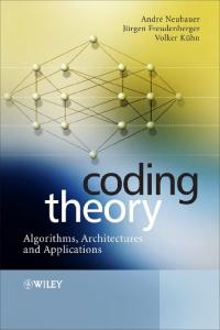 Coding Theory - Algorithms, Architectures, and Applications