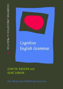 Cognitive English Grammar (Cognitive Linguistics in Practice)