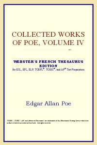 Collected Works of Poe, Volume IV (Webster's French Thesaurus Edition)