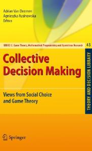 Collective Decision Making: Views from Social Choice and Game Theory