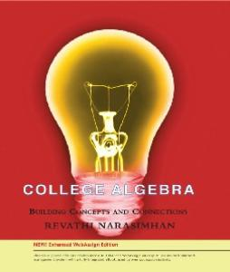 College Algebra: building concepts and connections, Enhanced Edition