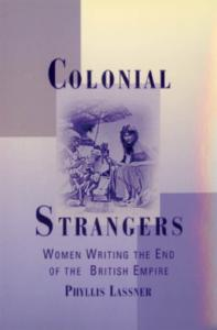 Colonial Strangers: Women Writing the End of the British Empire