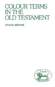 Colour Terms in the Old Testament (JSOT Supplement)