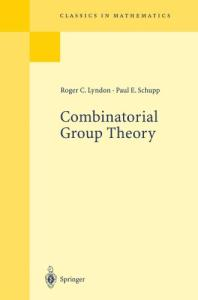 Combinatorial Group Theory (Classics in Mathematics)