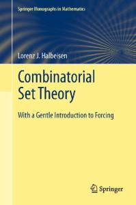 Combinatorial Set Theory: With a Gentle Introduction to Forcing
