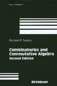 Combinatorics and Commutative Algebra