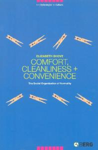 Comfort, Cleanliness and Convenience: The Social Organization of Normality (New Technologies New Cultures)