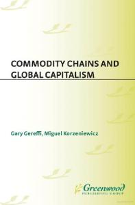 Commodity Chains and Global Capitalism (Contributions in Economics & Economic History)