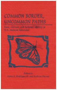 Common border, uncommon paths: race, culture, and national identity in U.S.-Mexican relations