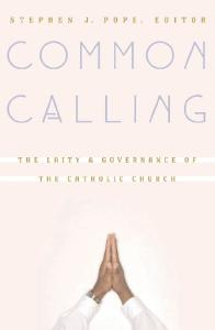 Common Calling: The Laity and Governance of the Catholic Church
