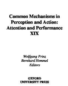 Common Mechanisms in Perception and Action (Attention and Performance (Oxford)) (v. 19)