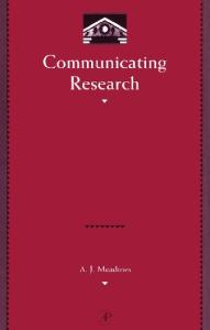 Communicating Research (Library and Information Science Series) (Library and Information Science)