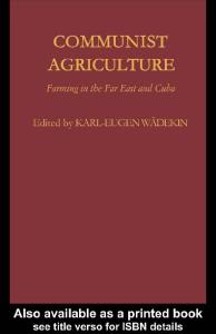 Communist Agriculture: Farming in the Far East and Cuba