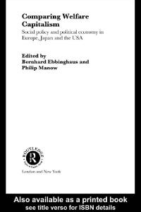Comparing Welfare Capitalism: Social Policy and Political Economy in Europe, Japan and the USA