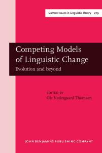 Competing Models of Linguistic Change: Evolution and Beyond (Current Issues in Linguistic Theory)