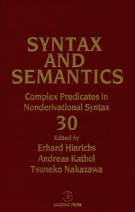 Complex Predicates in Nonderivational Syntax, Volume 30 (Syntax and Semantics)