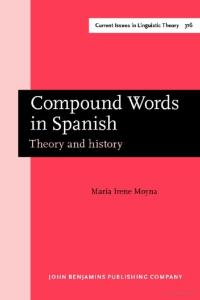 Compound Words in Spanish: Theory and history