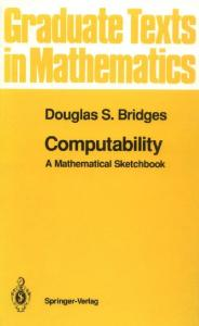Computability: A Mathematical Sketchbook (Graduate Texts in Mathematics) (v. 146)