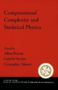 Computational Complexity and Statistical Physics (Santa Fe Institute Studies on the Sciences of Complexity)