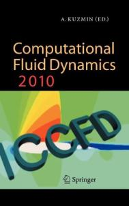 Computational Fluid Dynamics 2010: Proceedings of the Sixth International Conference on Computational Fluid Dynamics, ICCFD6, St Petersburg, Russia, on July 12-16, 2010