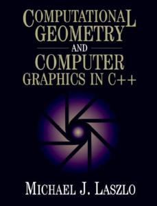 Computational Geometry and Computer Graphics in C++