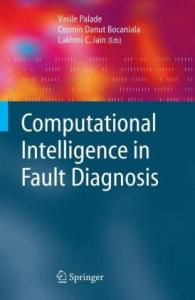 Computational Intelligence in Fault Diagnosis (Advanced Information and Knowledge Processing)