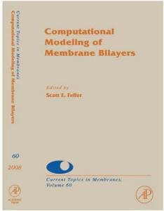 Computational Modeling of Membrane Bilayers, Volume 60 (Current Topics in Membranes) (Current Topics in Membranes)