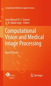Computational Vision and Medical Image Processing: Recent Trends (Computational Methods in Applied Sciences, Volume 19)