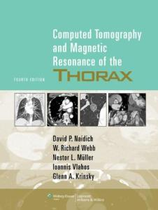 Computed Tomography and Magnetic Resonance of the Thorax 4th Edition