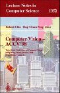 Computer Vision - ACCV'98: Third Asian Conference on Computer Vision, Hong Kong, China, January 8 - 10, 1998, Proceedings