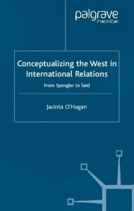 Conceptualizing The West In International Relations: From Spengler to Said