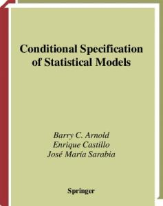 Conditional Specification of Statistical Models (Springer Series in Statistics)