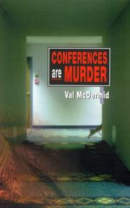 Conferences are murder: the fourth Lindsay Gordon mystery