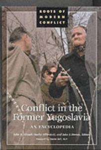 Conflict in the former Yugoslavia: an encyclopedia